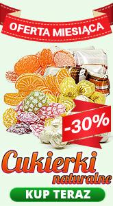 Oferta miesiąca - Cukierki naturalne -30%
